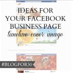 16. of #Blogfor30: Ideas for your Facebook business page timeline cover  image
