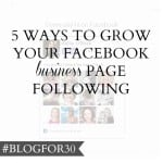 20. of #Blogfor30: 5 ways to grow your Facebook business page following