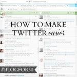 29. of #Blogfor30: How to make Twitter easier
