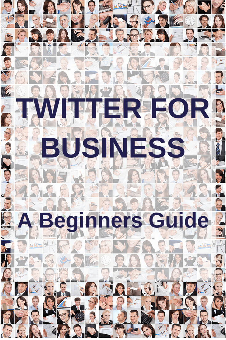 Twitter For Business A Beginners Guide