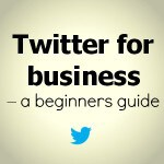 Twitter for business – a beginners guide