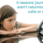 5 reasons journalists aren't returning your calls or emails