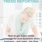 How to get major media coverage for your business when business – and news – are slow