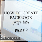 14. of #Blogfor30: How to create Facebook Tabs Part 2