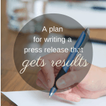 A plan for writing a press release that gets results
