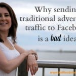 Why sending traditional advertising traffic to Facebook is a bad idea