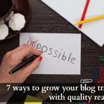7 ways to grow your blog traffic with quality readers