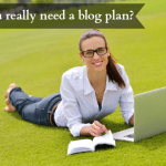 Do you really need a blog plan?