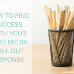 How to find success with your next media call out response