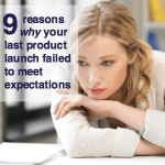 9 reasons why your last product launch failed to meet expectations