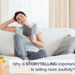 Why is storytelling important to selling more soulfully?
