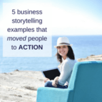 5 business storytelling examples that moved people to action